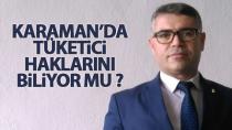 Karaman'da Tüketici, Haklarını Biliyor mu?