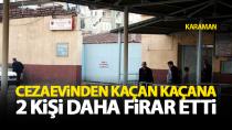 Karaman'da cezaevinden 2 kişi firar etti