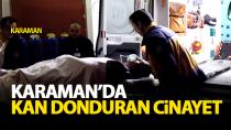 Karaman'da cinayet !