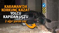 Karaman'da korkunç kaza, Yolcu kapıdan fırladı !