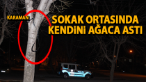 Karaman'da bir kişi sokak ortasında kendini ağaca astı