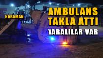 Karaman'da ambulans takla attı