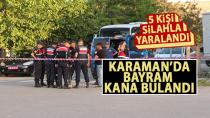 Karaman'da silahlı kavga, çok sayıda yaralı var