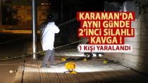 Karaman'da silahlı kavga, 1 yaralı