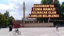 Karaman'da cuma namazı kılınacak olan camiler belirlendi