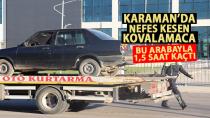 Karaman'da polisten kaçan şüpheli bakın ne kadar ceza yedi