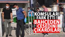 Karaman'da bir kişi komşuları tarafından bahçesinde ölü bulundu