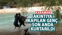 Karaman'da derede akıntıya kapılan genç son anda kurtarıldı