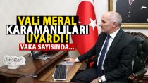 Vali Meral, Karamanlıları uyardı !