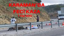Karaman'da feci kaza, 1 ölü