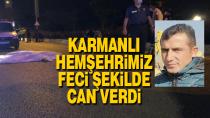 Karamanlı Mehmet Yenicegül otomobilin altında kalarak feci şekilde can verdi