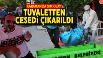 Karaman'da bir kişi belediye tuvaletinde ölü bulundu