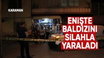 Karaman'da bir kişi, baldızını silahla vurdu