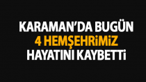 Karaman'da bugün 4 kişi vefat etti