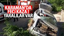 Karaman'da feci kaza ! yaralılar var