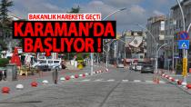 Bakanlık harekete geçti, Karaman'da yarın başlıyor