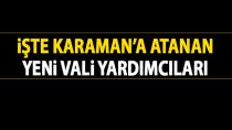 İşte Karaman'a atanan yeni Vali Yardımcıları