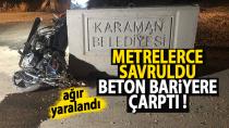 Karaman'da metrelerce savrulan sürücü ağır yaralandı
