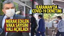 Karaman'da güncel vaka ne durumda ? Vali açıkladı