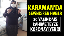 Karaman'da sevindiren haber! 80 yaşında kronik hastalığına rağmen koronayı yendi