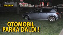 Karaman'da kaza yapan otomobil parka daldı