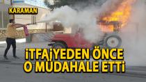 Karaman'da cayır cayır yanan araca ilk müdahaleyi vatandaş yaptı
