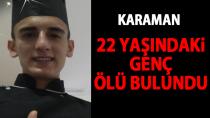 Karaman'da bir genç ölü bulundu