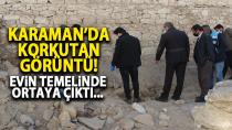 Karaman'da yıkılan evin temelinde ortaya çıktı...