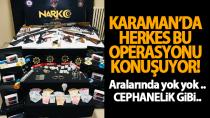 Karaman'da düzenlenen operasyonda ele geçirilenler dudak uçuklattı..
