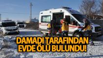 Karaman'da yaşlı kadın, damadı tarafından ölü bulundu