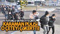 Karaman'da suç örgütüne yapılan operasyonda 31 kişi tutuklandı