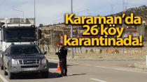 Karaman'da 26 köy karantinaya alındı!
