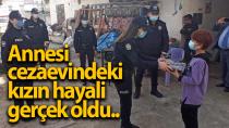 Annesi cezaevindeki kızın polislik hayali gerçek oldu
