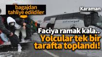 Karaman'da faciaya ramak kala! Otobüsteki yolcular bagajdan tahliye edildi..