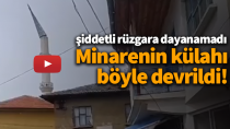 Karaman'da devrilen minare külahı, kameraya yansıdı