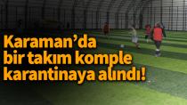 Karaman'da BAL ligi takımının oyuncuları karantinaya alındı