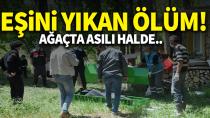Karaman'da bir kişi eşi tarafından ağaçta asılı bulundu