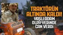 Karaman'da traktörün altında kalan sürücü öldü