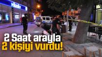 Karaman'da olaylı gece! 2 saat arayla 2 kişiyi vurdu..